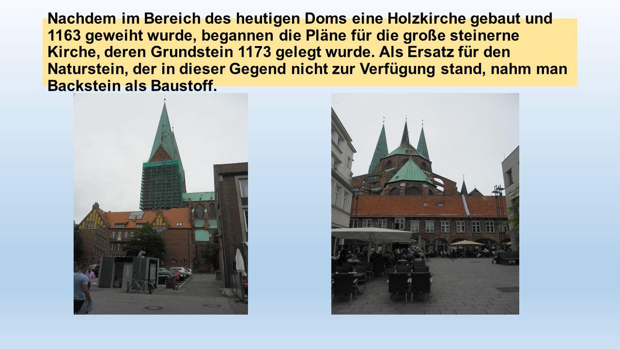 Nachdem im Bereich des heutigen Doms eine Holzkirche gebaut und 1163 geweiht wurde, begannen die Pläne für die große steinerne Kirche, deren Grundstei