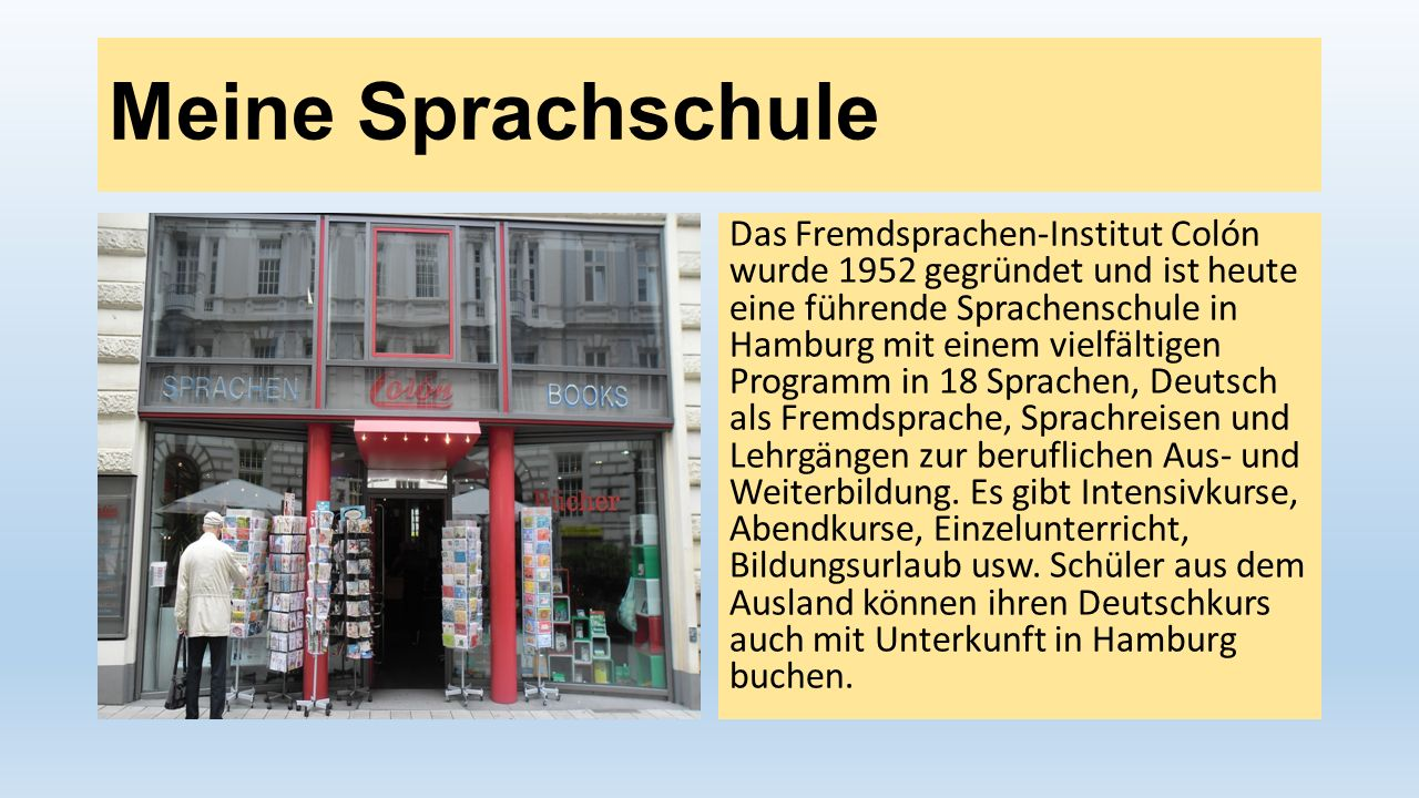 Meine Sprachschule Das Fremdsprachen-Institut Colón wurde 1952 gegründet und ist heute eine führende Sprachenschule in Hamburg mit einem vielfältigen