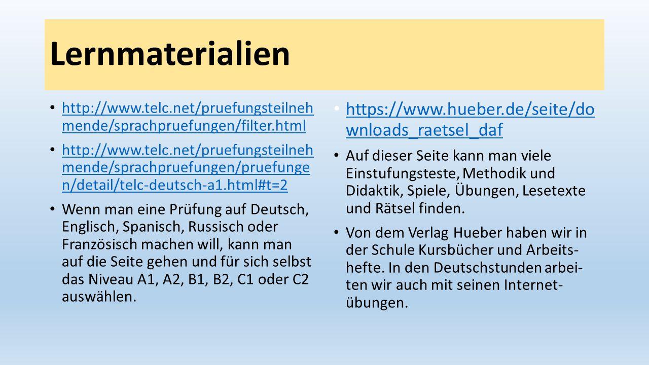 Lernmaterialien http://www.telc.net/pruefungsteilneh mende/sprachpruefungen/filter.html http://www.telc.net/pruefungsteilneh mende/sprachpruefungen/fi