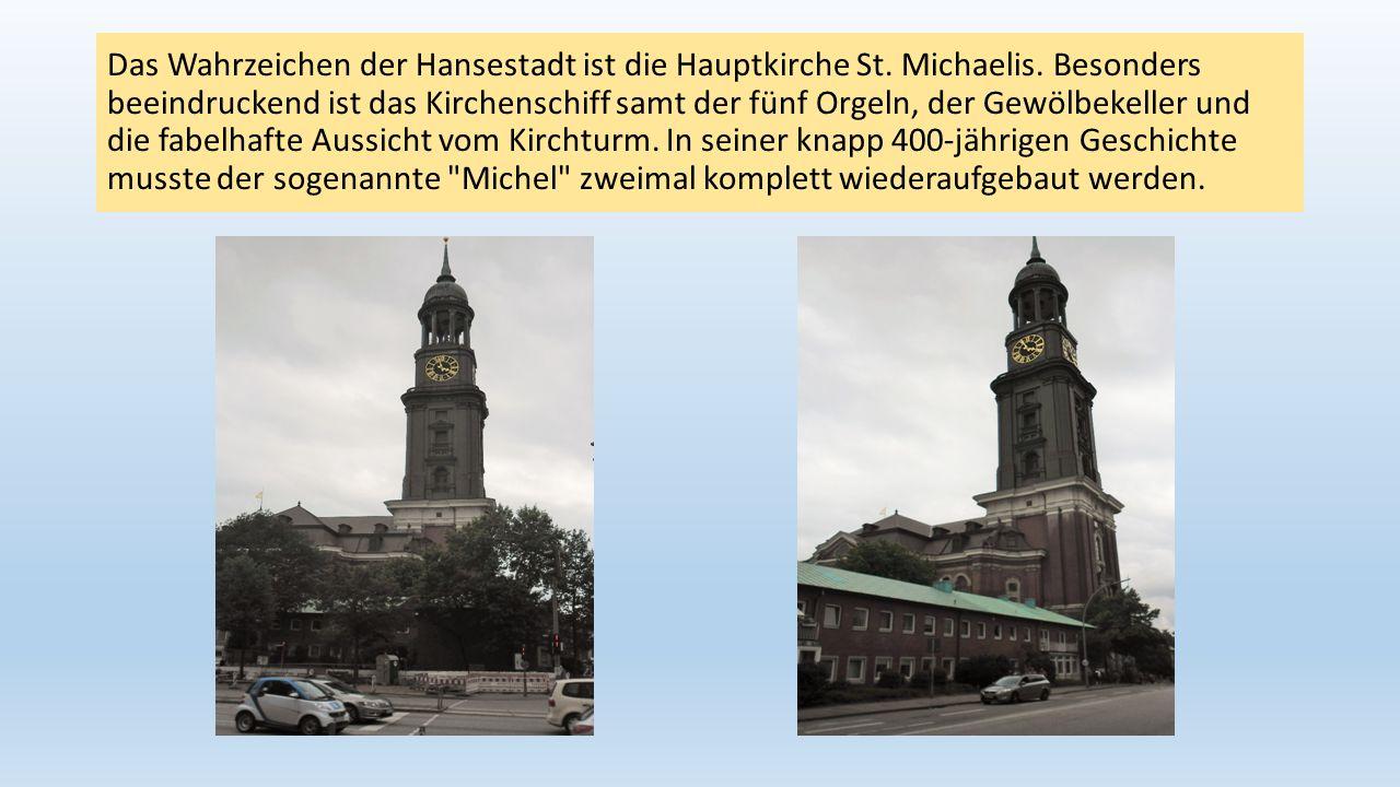 Das Wahrzeichen der Hansestadt ist die Hauptkirche St. Michaelis. Besonders beeindruckend ist das Kirchenschiff samt der fünf Orgeln, der Gewölbekelle
