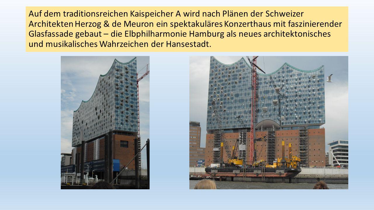 Auf dem traditionsreichen Kaispeicher A wird nach Plänen der Schweizer Architekten Herzog & de Meuron ein spektakuläres Konzerthaus mit faszinierender