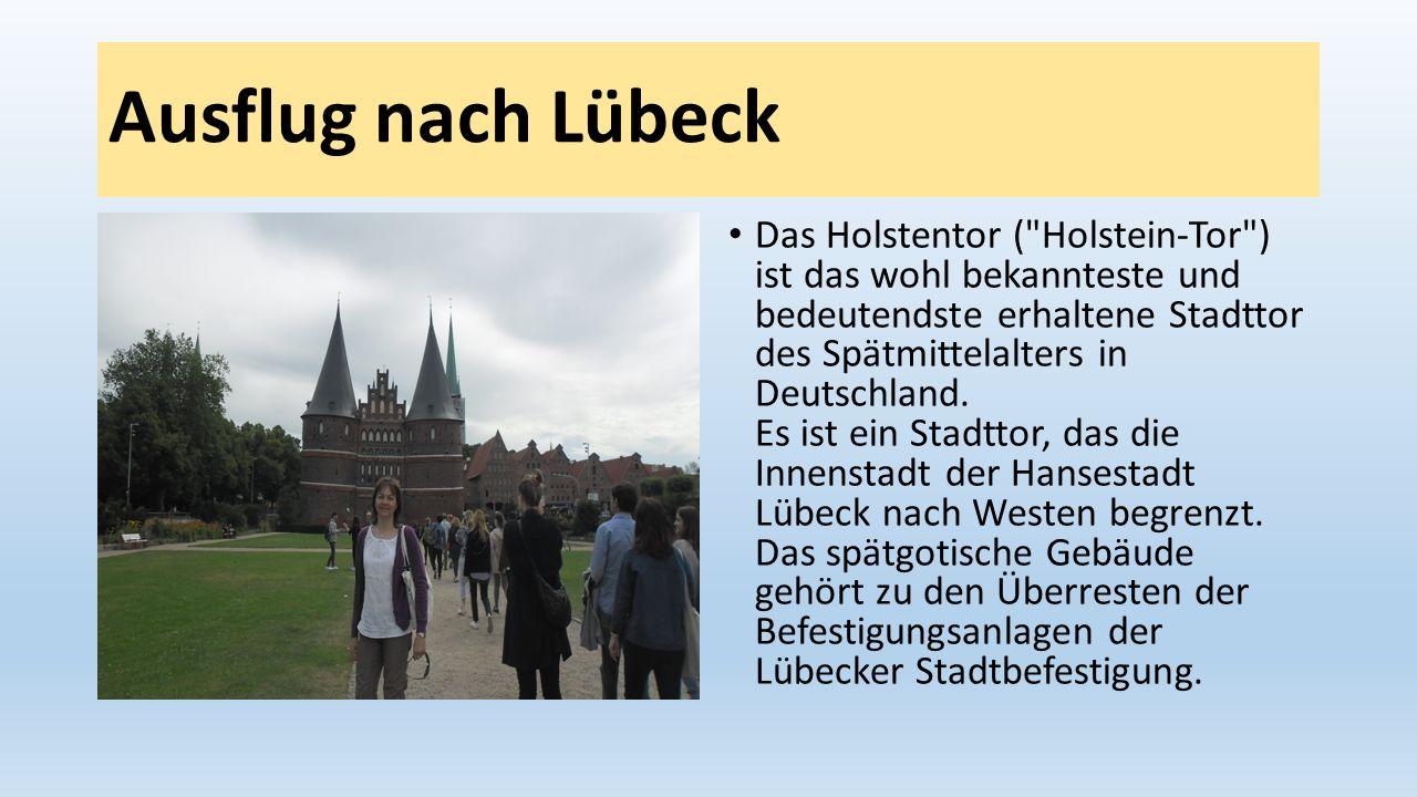 Ausflug nach Lübeck Das Holstentor (
