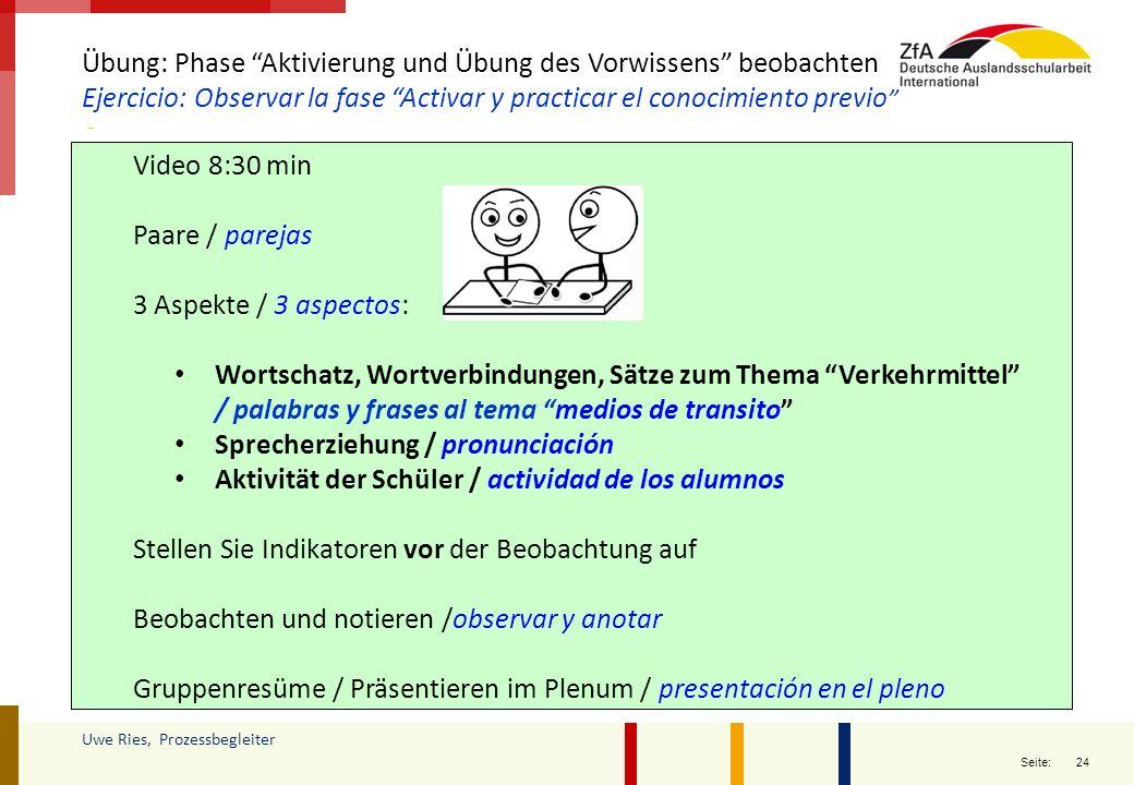 """24 Seite: Uwe Ries, Prozessbegleiter Video 8:30 min Paare / parejas 3 Aspekte / 3 aspectos: Wortschatz, Wortverbindungen, Sätze zum Thema """"Verkehrmitt"""