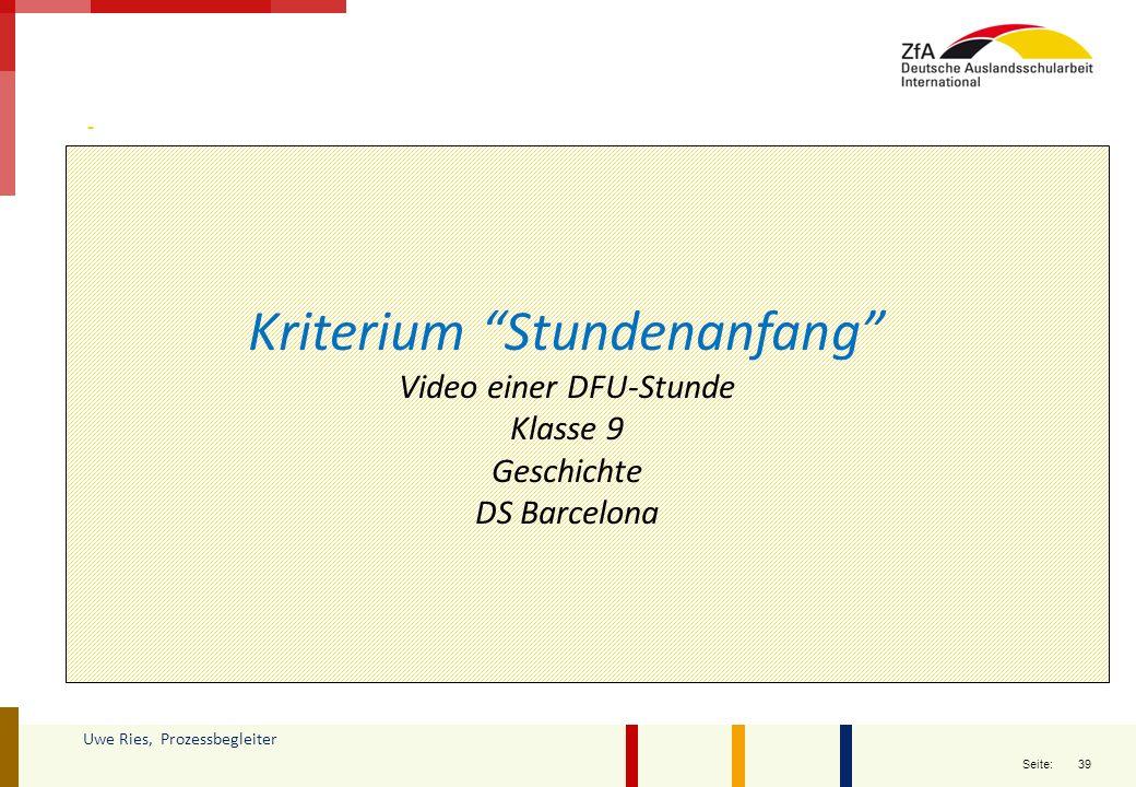 """39 Seite: Uwe Ries, Prozessbegleiter Kriterium """"Stundenanfang"""" Video einer DFU-Stunde Klasse 9 Geschichte DS Barcelona"""