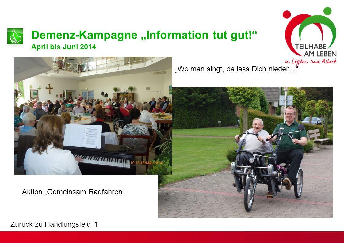 """Aktion """"Gemeinsam Radfahren """"Wo man singt, da lass Dich nieder… Demenz-Kampagne """"Information tut gut! April bis Juni 2014 Zurück zu Handlungsfeld 1"""