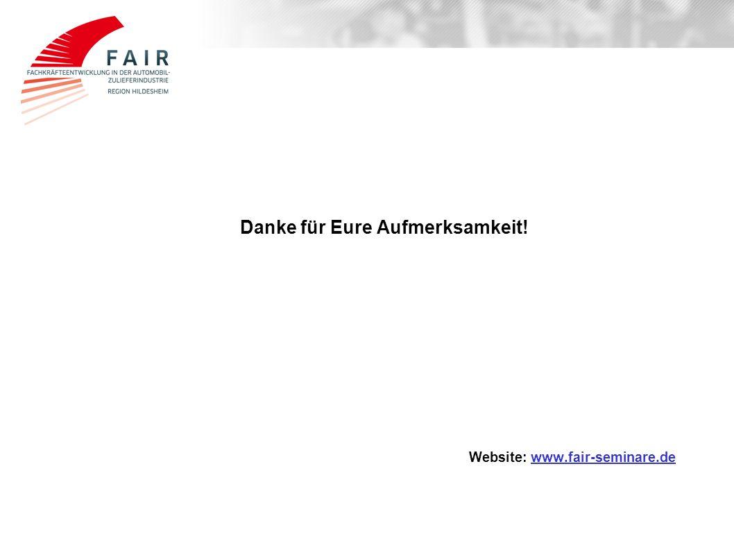 Danke für Eure Aufmerksamkeit! Website: www.fair-seminare.de