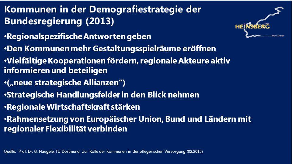 Kommunen in der Demografiestrategie der Bundesregierung (2013) Regionalspezifische Antworten geben Den Kommunen mehr Gestaltungsspielräume eröffnen Vi