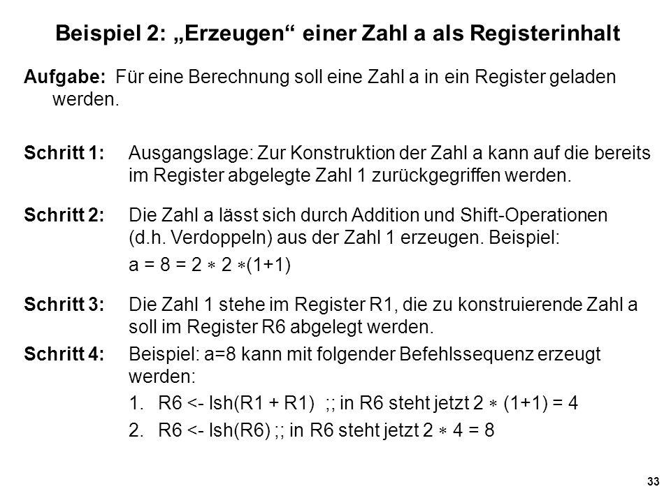 """33 Beispiel 2: """"Erzeugen einer Zahl a als Registerinhalt Aufgabe: Für eine Berechnung soll eine Zahl a in ein Register geladen werden."""