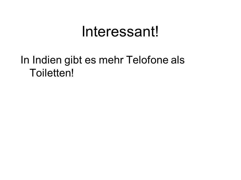 Interessant! In Indien gibt es mehr Telofone als Toiletten!