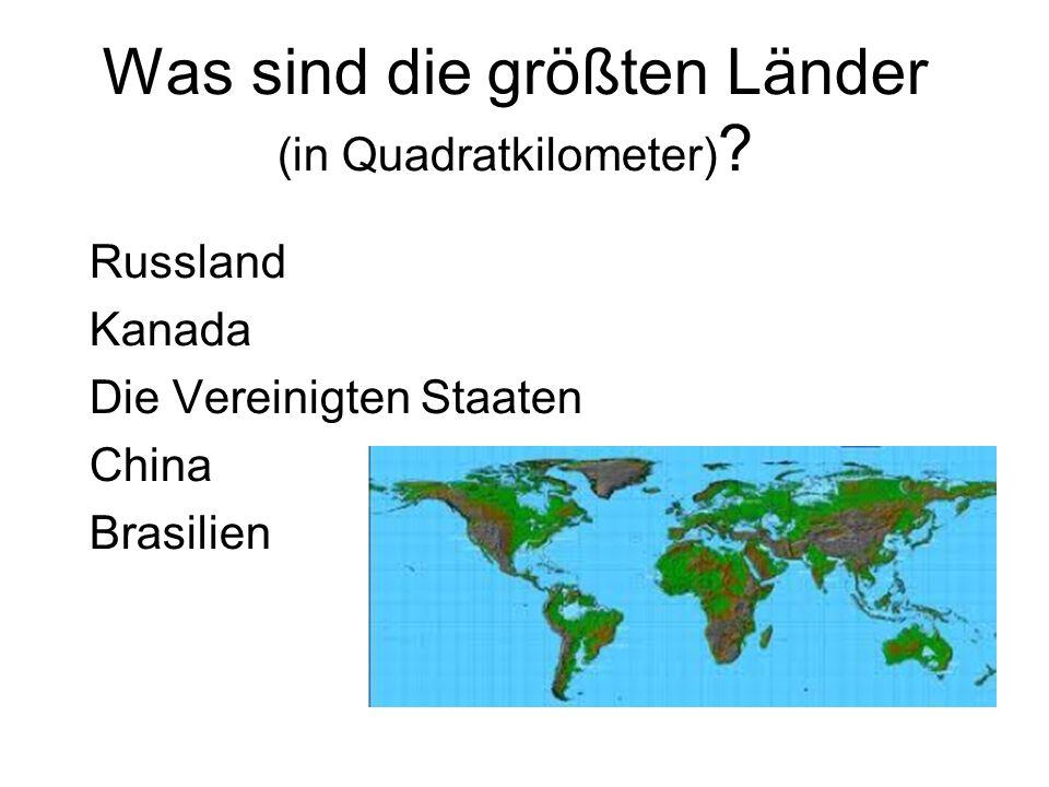 Was sind die größten Länder (in Quadratkilometer) .