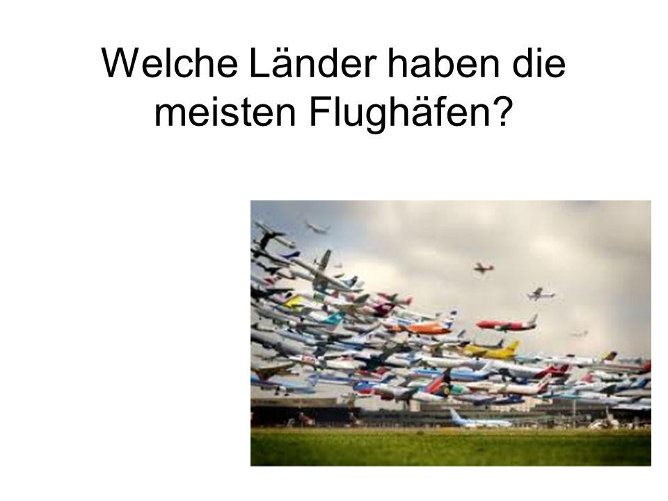 Welche Länder haben die meisten Flughäfen?