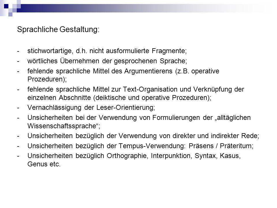 Sprachliche Gestaltung: - stichwortartige, d.h.