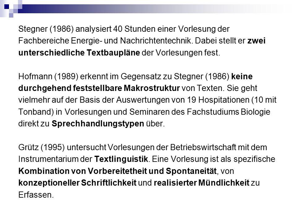 Stegner (1986) analysiert 40 Stunden einer Vorlesung der Fachbereiche Energie- und Nachrichtentechnik.