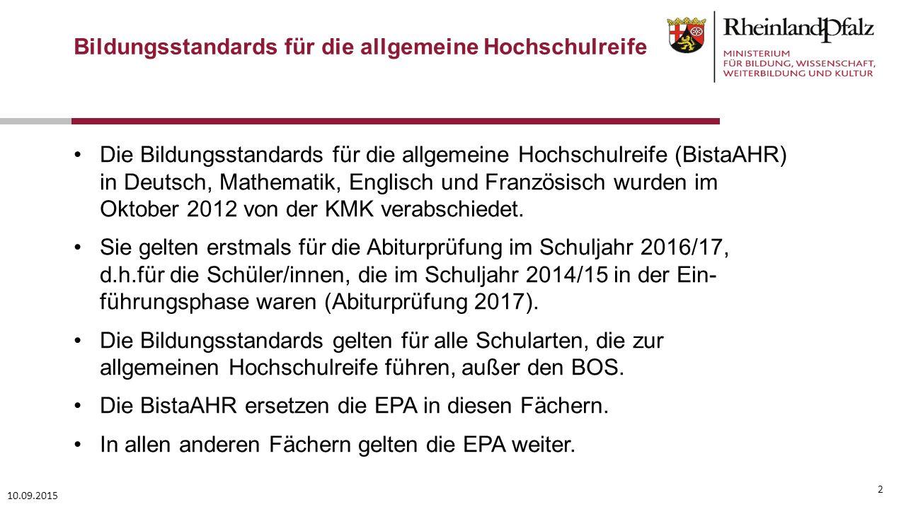 2 Die Bildungsstandards für die allgemeine Hochschulreife (BistaAHR) in Deutsch, Mathematik, Englisch und Französisch wurden im Oktober 2012 von der K