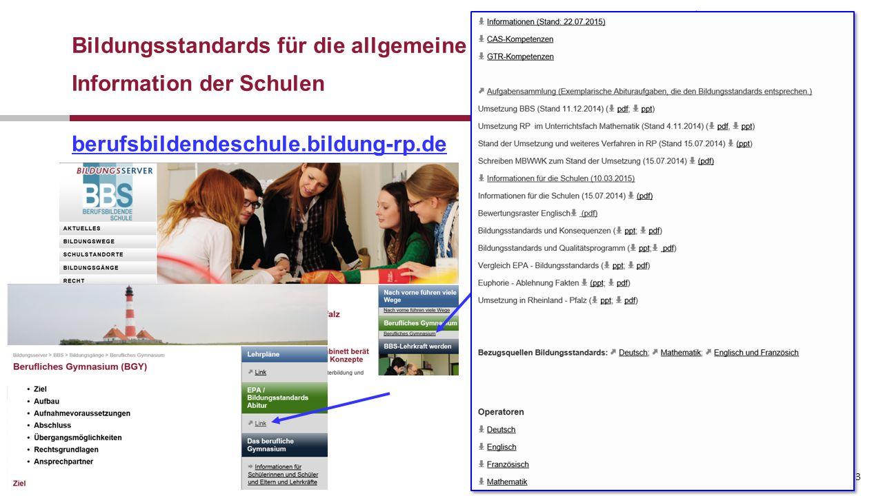 10.09.2015 23 berufsbildendeschule.bildung-rp.de Bildungsstandards für die allgemeine Hochschulreife Information der Schulen