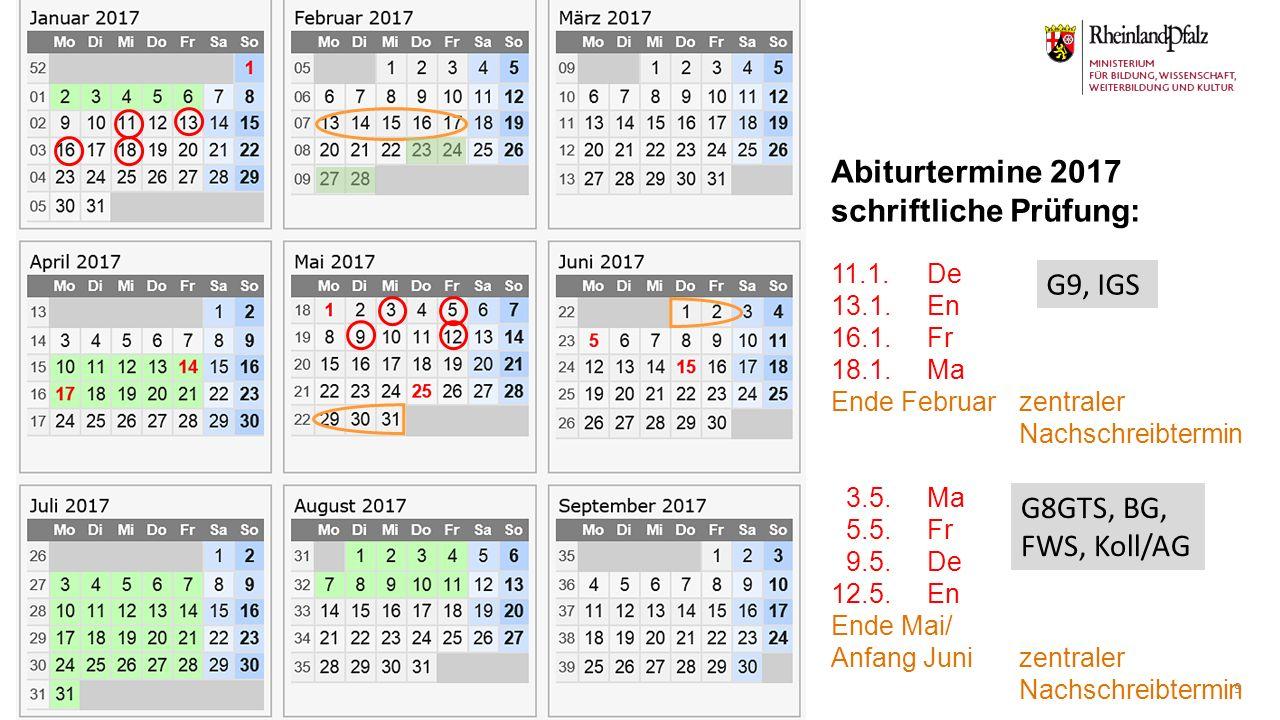 01.07.2015 9 Abiturtermine 2017 schriftliche Prüfung: 11.1.De 13.1.En 16.1.Fr 18.1.Ma Ende Februarzentraler Nachschreibtermin 3.5.Ma 5.5.Fr 9.5.De 12.
