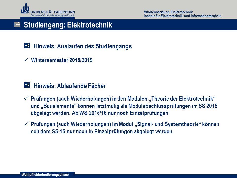 Wahlpflichtorientierungsphase Studienberatung Elektrotechnik Institut für Elektrotechnik und Informationstechnik Wintersemester 2018/2019 Studiengang: