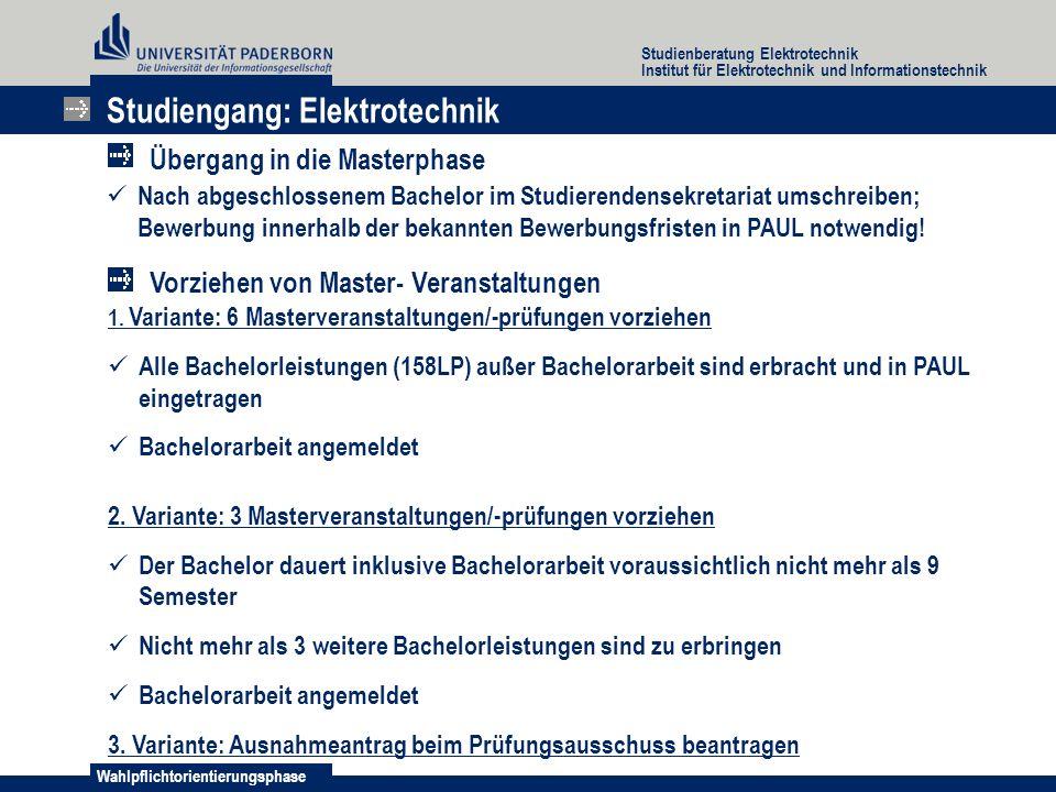Wahlpflichtorientierungsphase Studienberatung Elektrotechnik Institut für Elektrotechnik und Informationstechnik 1. Variante: 6 Masterveranstaltungen/