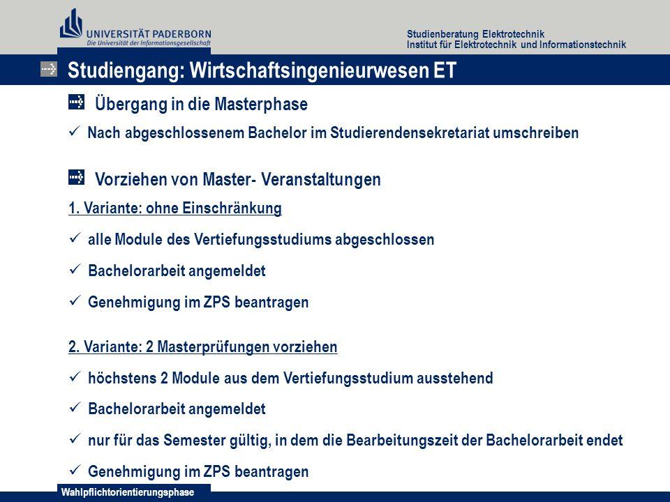 Wahlpflichtorientierungsphase Studienberatung Elektrotechnik Institut für Elektrotechnik und Informationstechnik 1. Variante: ohne Einschränkung alle