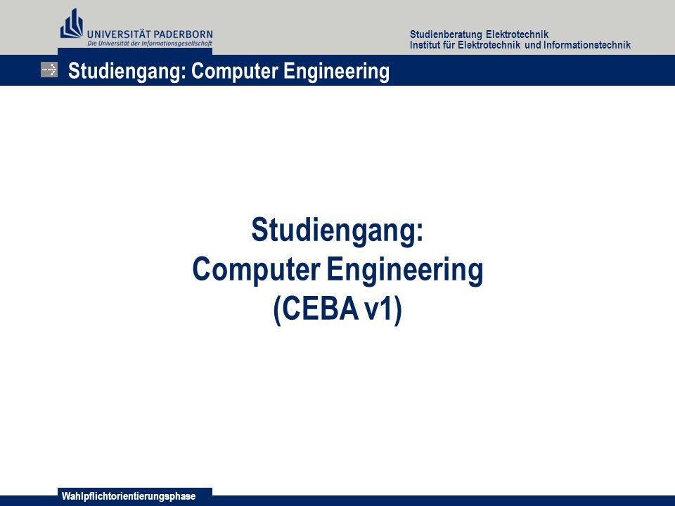 Wahlpflichtorientierungsphase Studienberatung Elektrotechnik Institut für Elektrotechnik und Informationstechnik Studiengang: Computer Engineering Stu