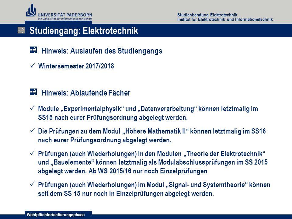 Wahlpflichtorientierungsphase Studienberatung Elektrotechnik Institut für Elektrotechnik und Informationstechnik Wintersemester 2017/2018 Studiengang: