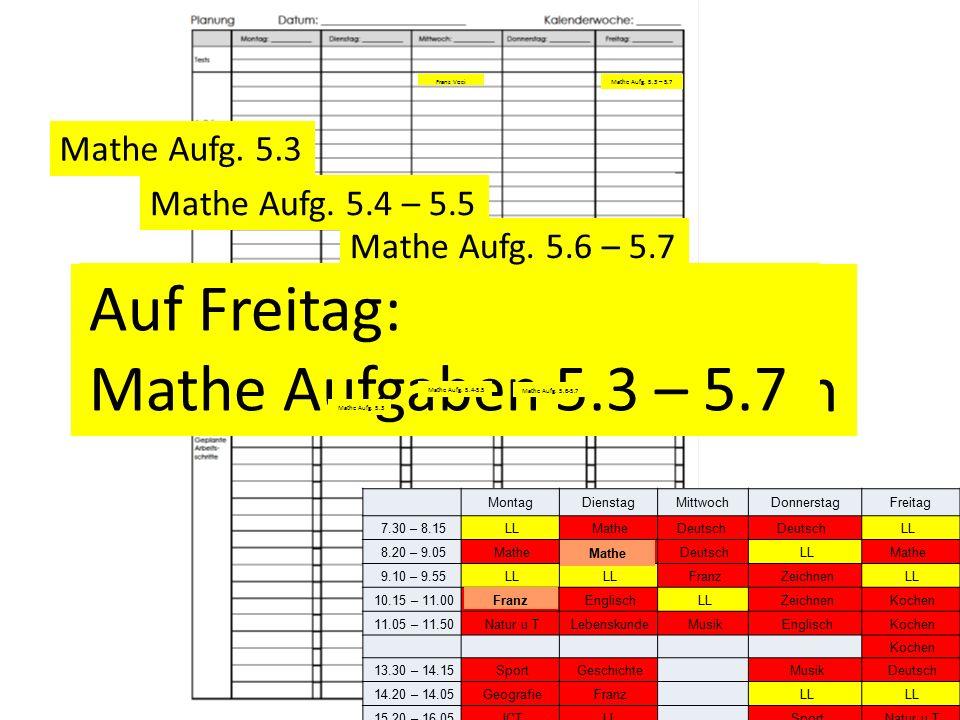 2 1123 Auf Mittwoch: Franz Voci Unité 5 eintragen Franz Voci MontagDienstagMittwochDonnerstagFreitag 7.30 – 8.15 LL MatheDeutsch LL 8.20 – 9.05 Mathe
