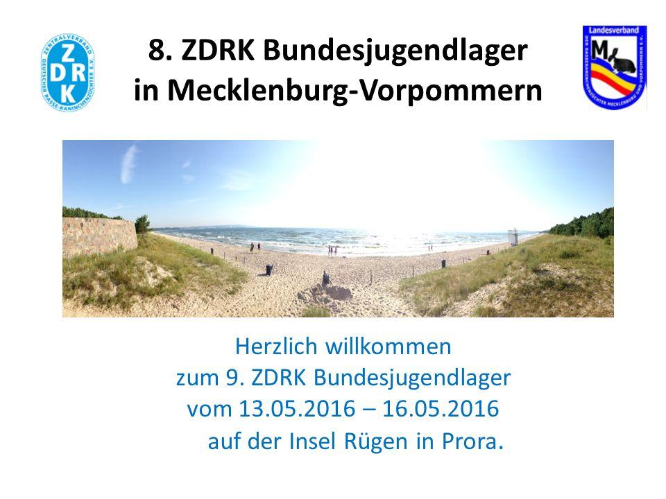 8. ZDRK Bundesjugendlager in Mecklenburg-Vorpommern Herzlich willkommen zum 9.