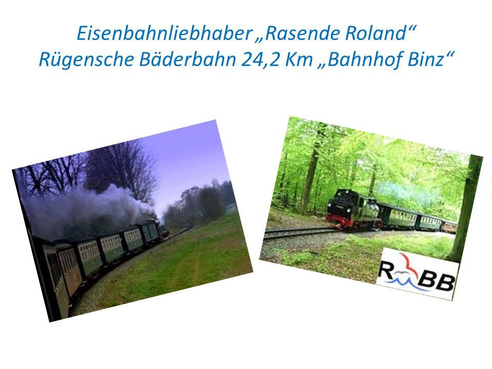 """Eisenbahnliebhaber """"Rasende Roland Rügensche Bäderbahn 24,2 Km """"Bahnhof Binz"""