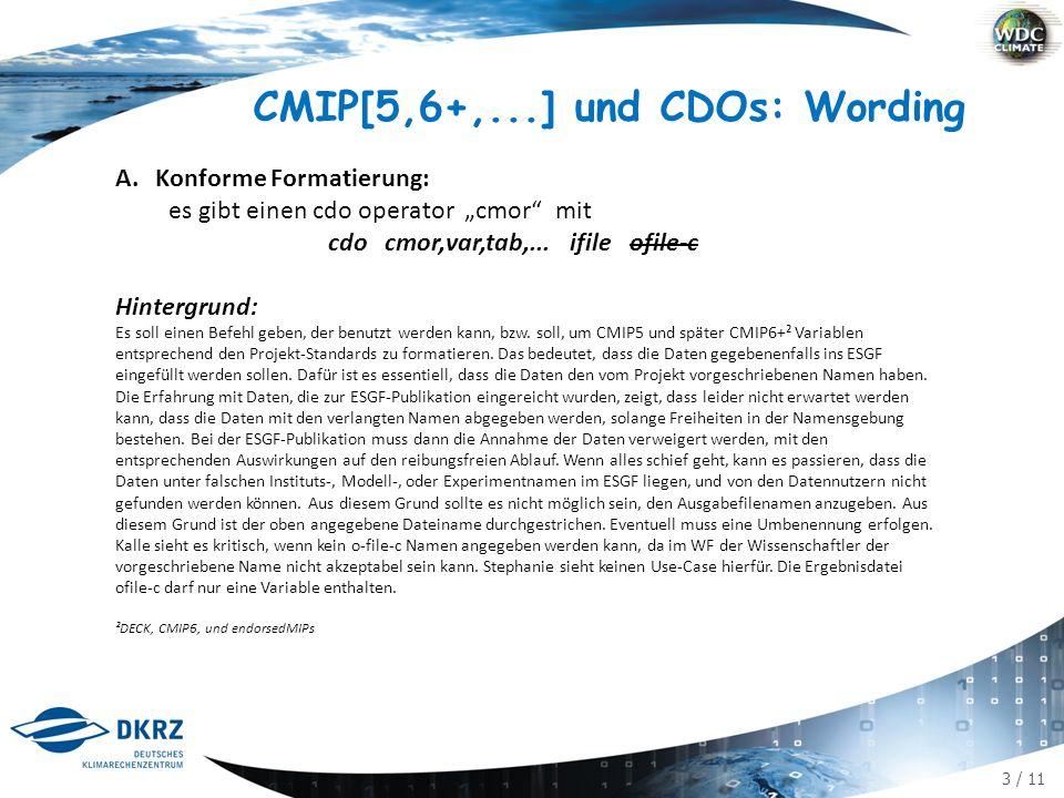 """3 / 11 CMIP[5,6+,...] und CDOs: Wording A.Konforme Formatierung: es gibt einen cdo operator """"cmor mit cdo cmor,var,tab,..."""