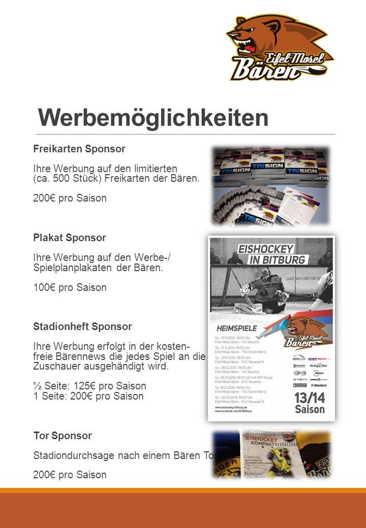 Werbemöglichkeiten Freikarten Sponsor Ihre Werbung auf den limitierten (ca.
