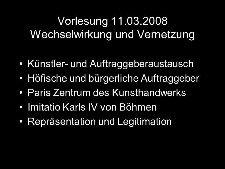 Vorlesung 11.03.2008 Wechselwirkung und Vernetzung Künstler- und Auftraggeberaustausch Höfische und bürgerliche Auftraggeber Paris Zentrum des Kunstha