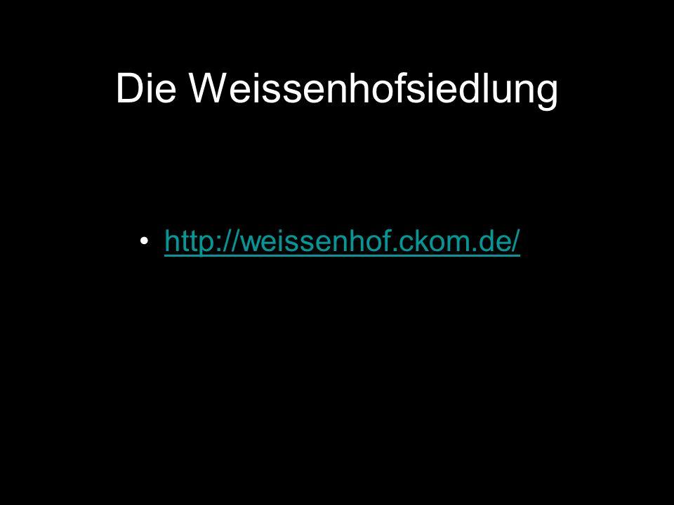 Die Weissenhofsiedlung http://weissenhof.ckom.de/