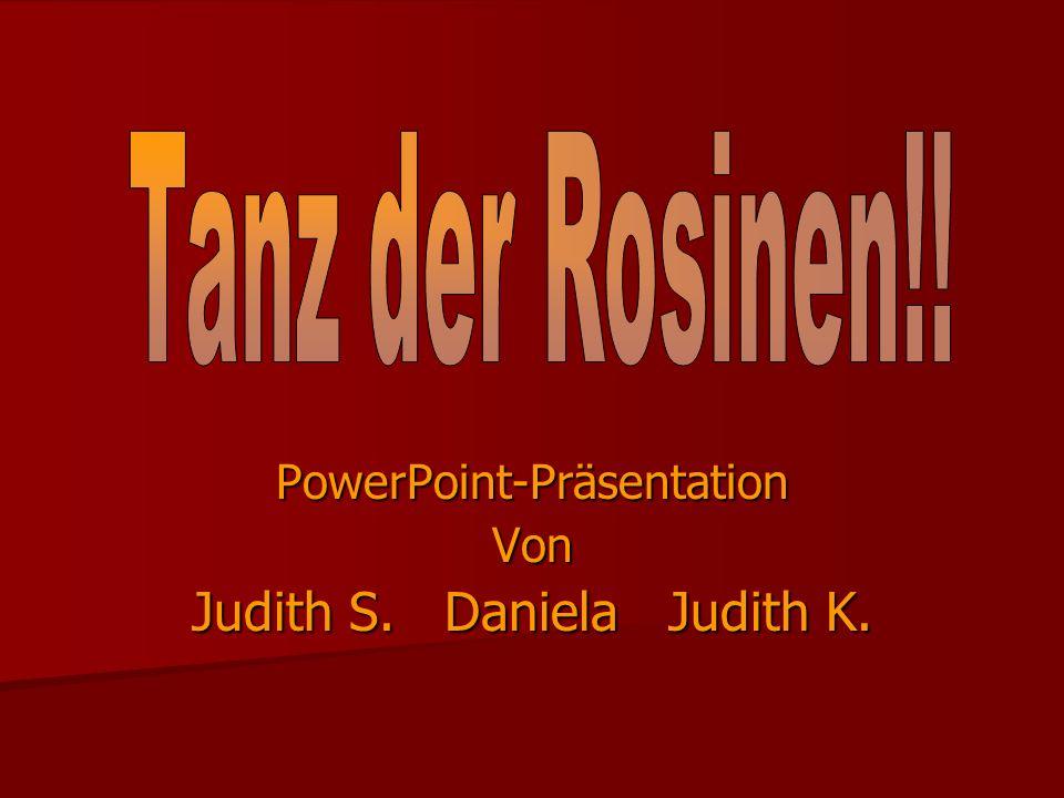PowerPoint-PräsentationVon Judith S. Daniela Judith K.