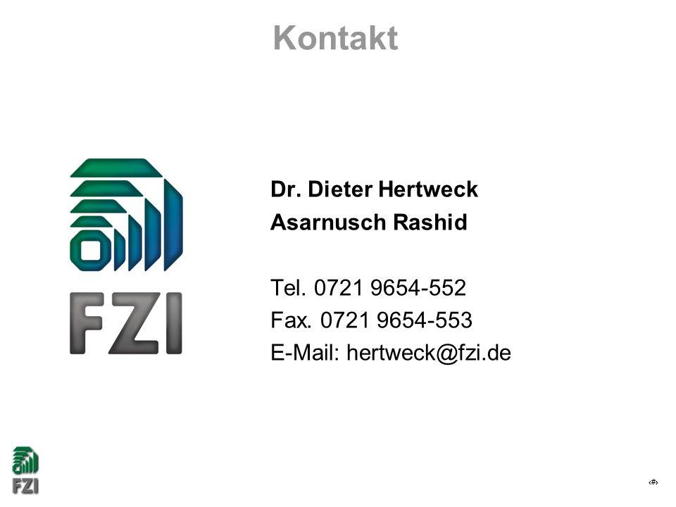 30 Kontakt Dr. Dieter Hertweck Asarnusch Rashid Tel. 0721 9654-552 Fax. 0721 9654-553 E-Mail: hertweck@fzi.de