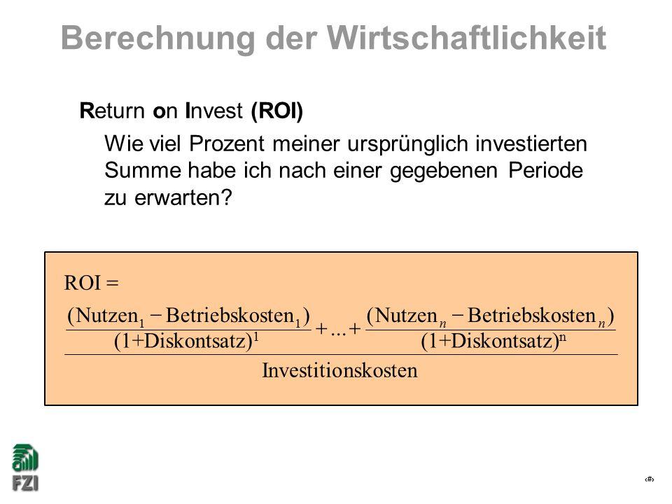 8 Berechnung der Wirtschaftlichkeit Return on Invest (ROI) Wie viel Prozent meiner ursprünglich investierten Summe habe ich nach einer gegebenen Periode zu erwarten.