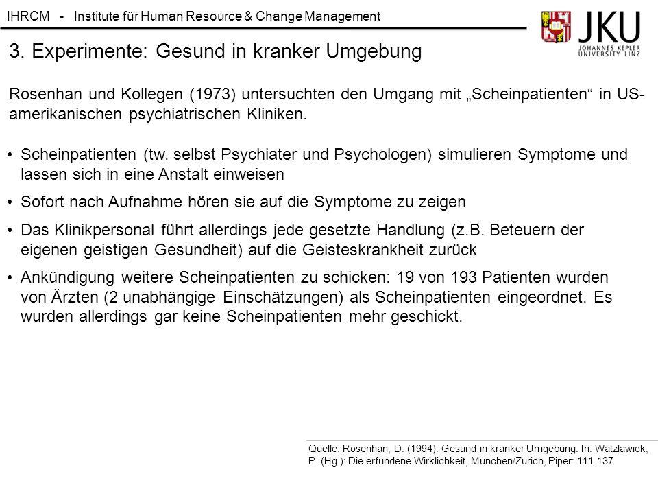 """IHRCM - Institute für Human Resource & Change Management Rosenhan und Kollegen (1973) untersuchten den Umgang mit """"Scheinpatienten"""" in US- amerikanisc"""