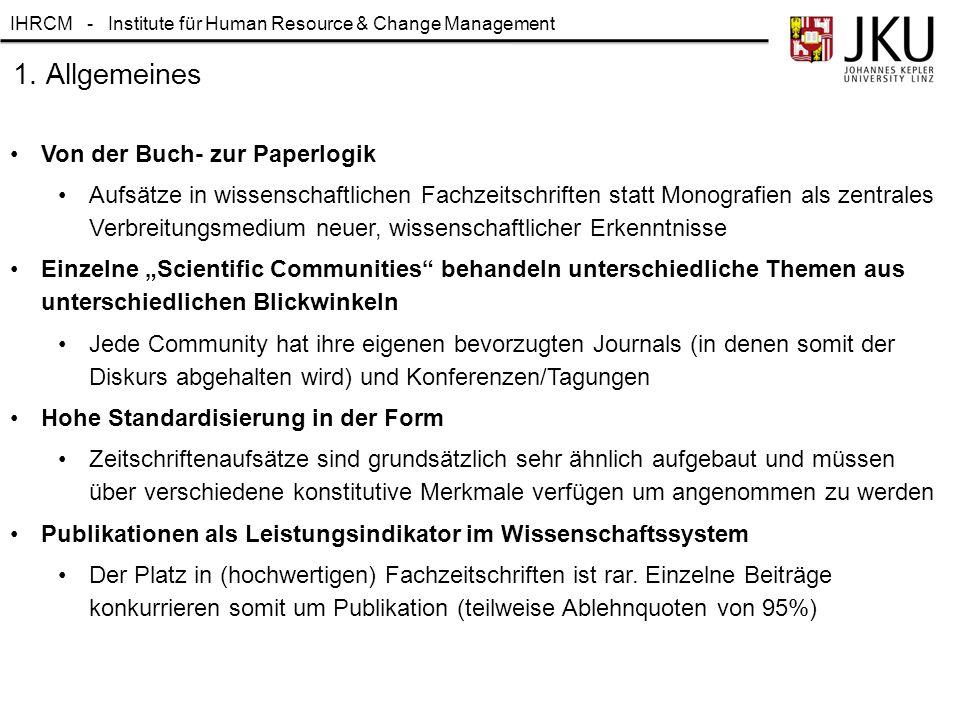 IHRCM - Institute für Human Resource & Change Management 1. Allgemeines Von der Buch- zur Paperlogik Aufsätze in wissenschaftlichen Fachzeitschriften