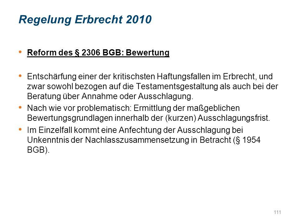 Reform des § 2306 BGB: Bewertung Entschärfung einer der kritischsten Haftungsfallen im Erbrecht, und zwar sowohl bezogen auf die Testamentsgestaltung als auch bei der Beratung über Annahme oder Ausschlagung.