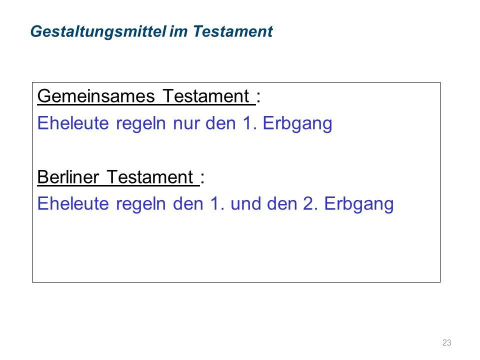 Gestaltungsmittel im Testament Gemeinsames Testament : Eheleute regeln nur den 1.