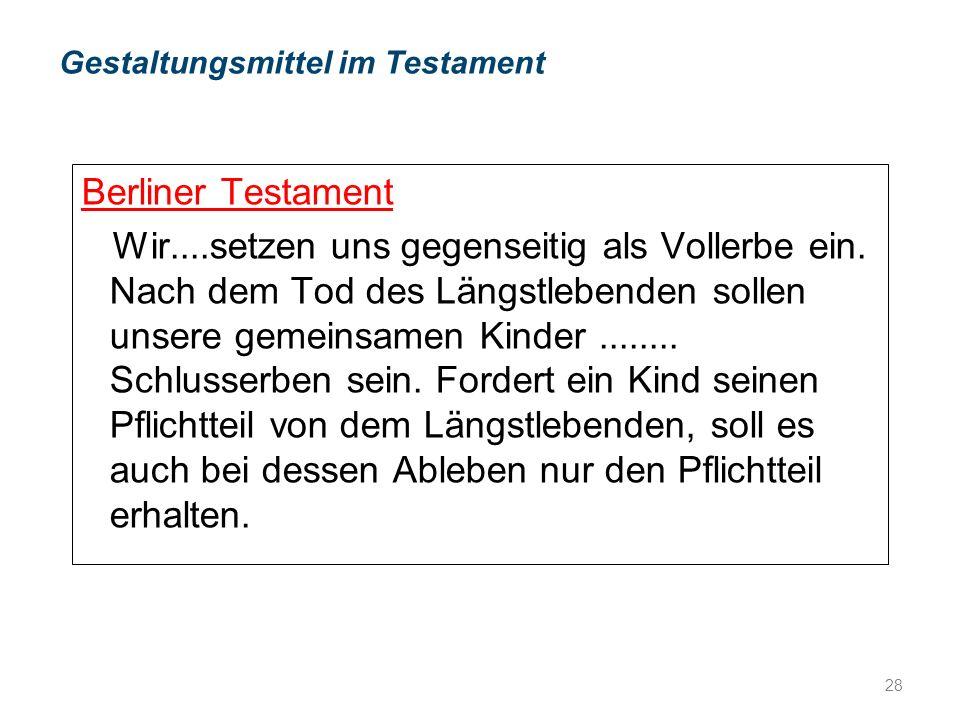 Berliner Testament Wir....setzen uns gegenseitig als Vollerbe ein.
