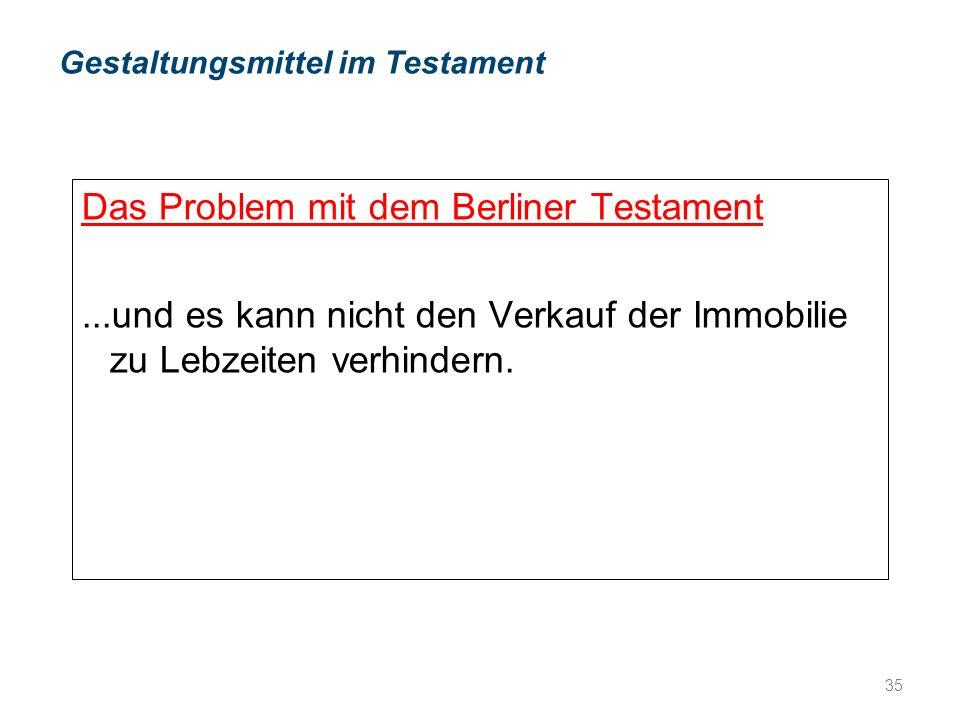 Das Problem mit dem Berliner Testament...und es kann nicht den Verkauf der Immobilie zu Lebzeiten verhindern.