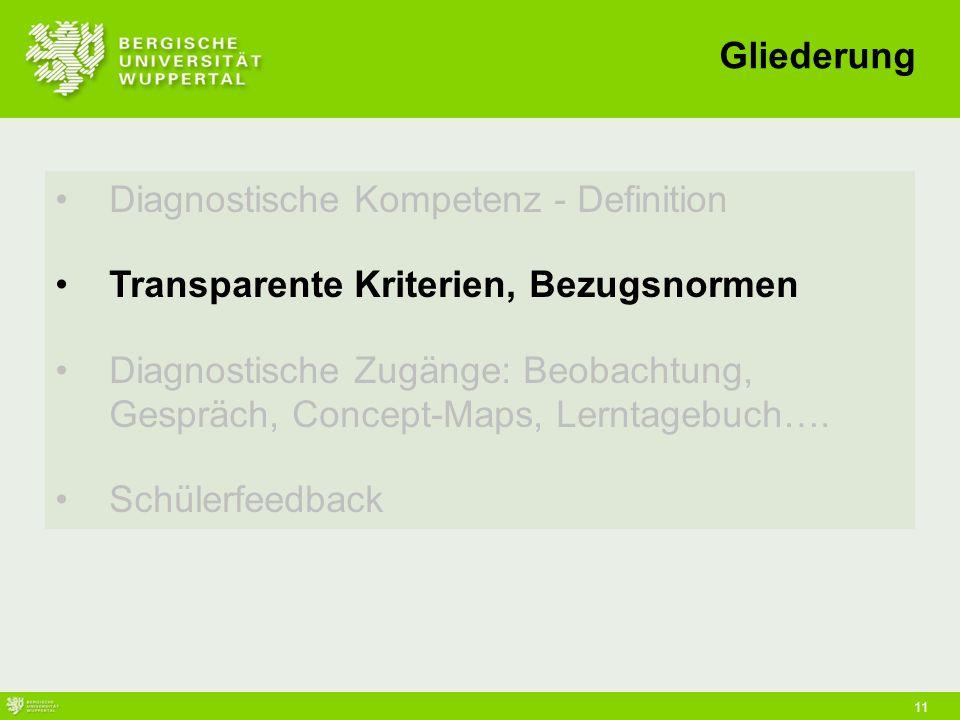 11 Diagnostische Kompetenz - Definition Transparente Kriterien, Bezugsnormen Diagnostische Zugänge: Beobachtung, Gespräch, Concept-Maps, Lerntagebuch….