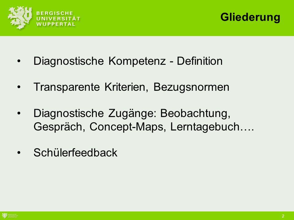 2 Diagnostische Kompetenz - Definition Transparente Kriterien, Bezugsnormen Diagnostische Zugänge: Beobachtung, Gespräch, Concept-Maps, Lerntagebuch….