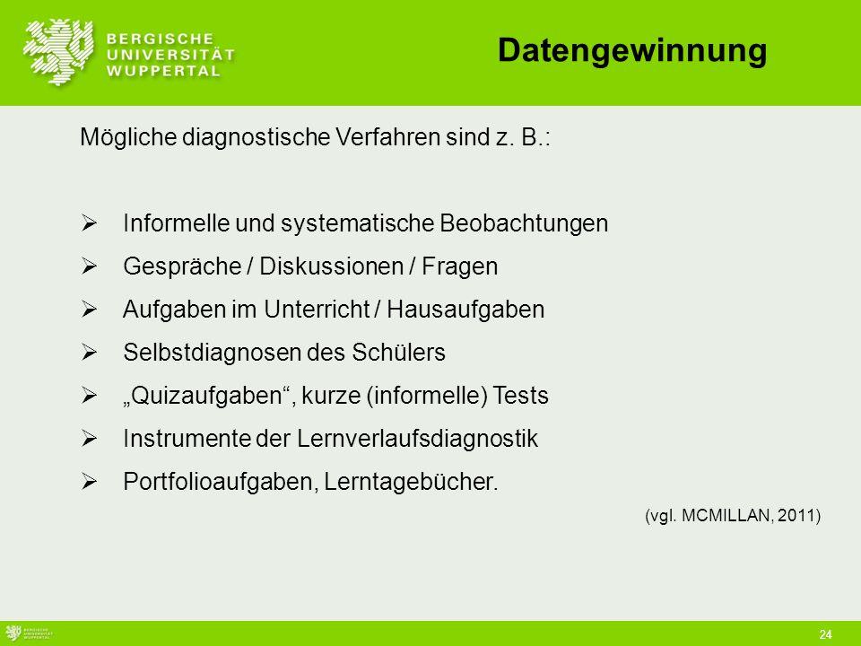 24 Datengewinnung Mögliche diagnostische Verfahren sind z.