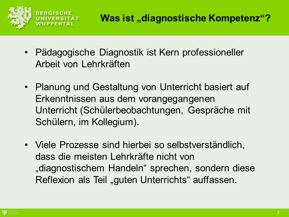 7 Pädagogische Diagnostik ist Kern professioneller Arbeit von Lehrkräften Planung und Gestaltung von Unterricht basiert auf Erkenntnissen aus dem vorangegangenen Unterricht (Schülerbeobachtungen, Gespräche mit Schülern, im Kollegium).