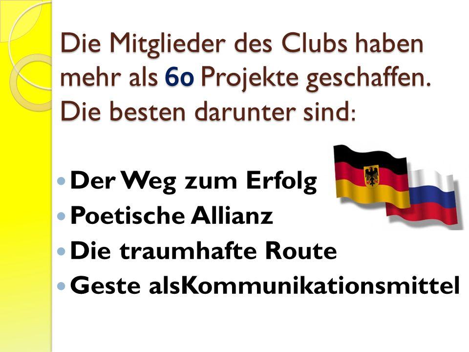 Die Mitglieder des Clubs haben mehr als 60 Projekte geschaffen.