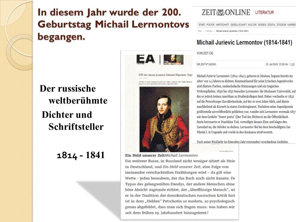 In diesem Jahr wurde der 200. Geburtstag Michail Lermontovs begangen.