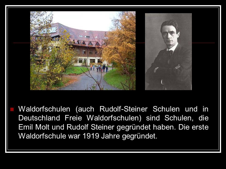 Waldorfschulen (auch Rudolf-Steiner Schulen und in Deutschland Freie Waldorfschulen) sind Schulen, die Emil Molt und Rudolf Steiner gegründet haben. D