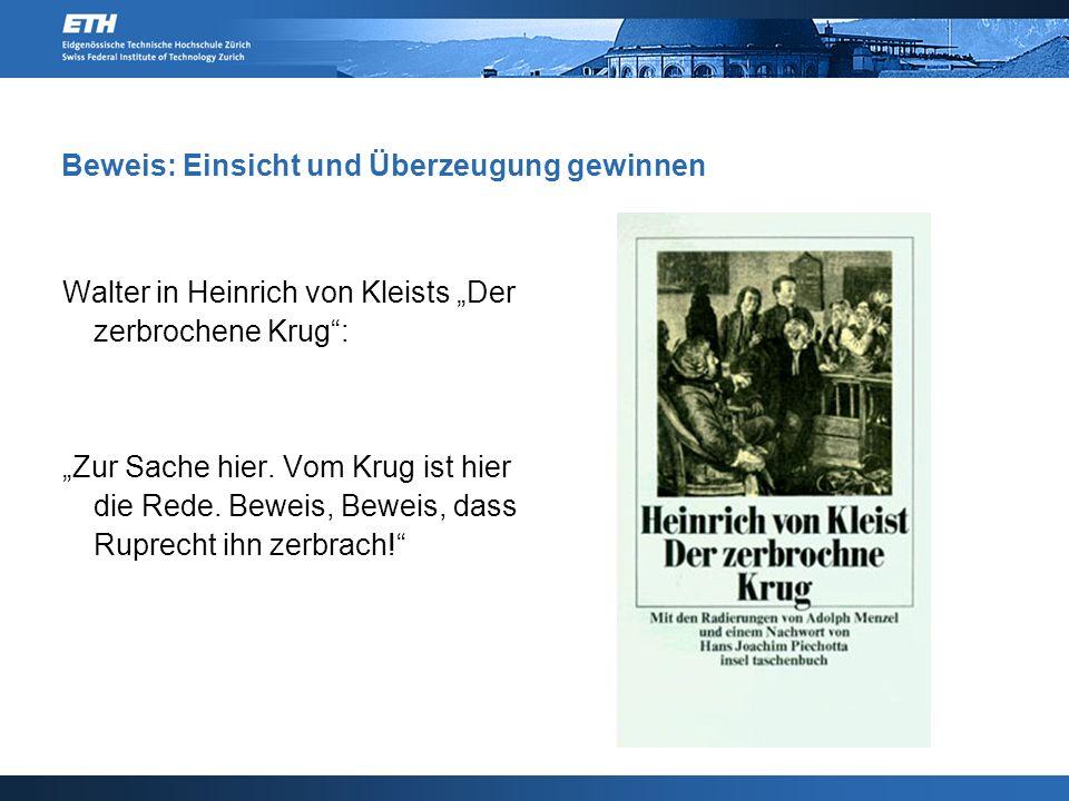 """Beweis: Einsicht und Überzeugung gewinnen Walter in Heinrich von Kleists """"Der zerbrochene Krug"""": """"Zur Sache hier. Vom Krug ist hier die Rede. Beweis,"""