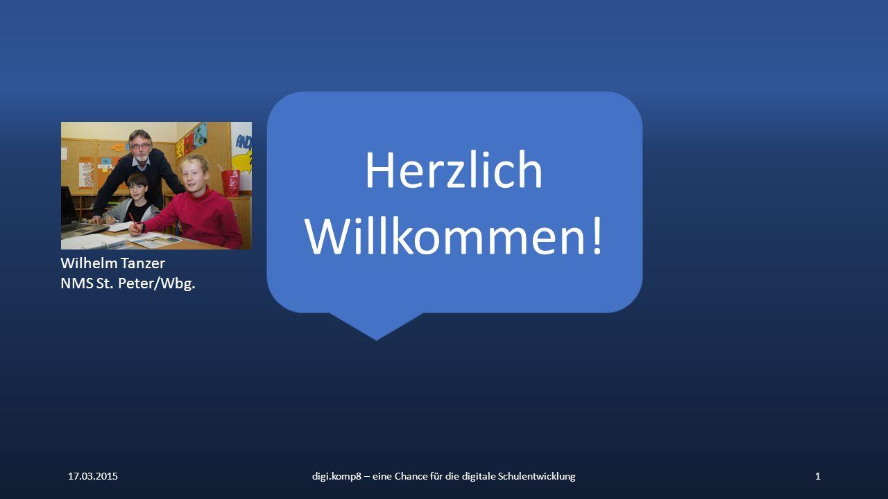 17.03.2015digi.komp8 – eine Chance für die digitale Schulentwicklung1 Herzlich Willkommen.